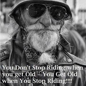 Click image for larger version  Name:Get Old By Not Riding.jpg Views:80 Size:212.5 KB ID:16182