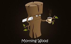 Click image for larger version  Name:Morning Wood.jpg Views:43 Size:81.6 KB ID:16214