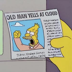Click image for larger version  Name:Old man yells at clouds.jpg Views:49 Size:49.7 KB ID:19829