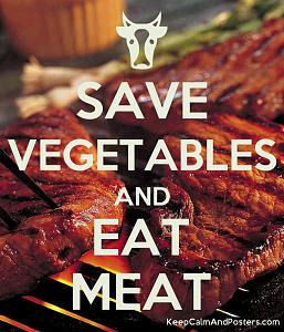 Click image for larger version  Name:5831876_save_vegetables_and_eat_meat.jpg Views:17 Size:128.9 KB ID:24937