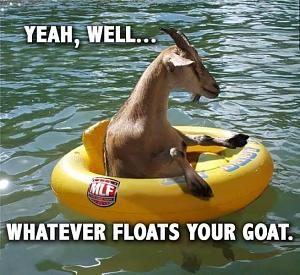 Click image for larger version  Name:Whatever floats Your Goat.jpg Views:145 Size:68.5 KB ID:6731