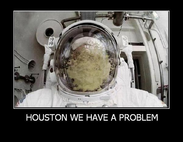 Click image for larger version  Name:a.aaa-Houston-We-Have-A-Problem.jpg Views:53 Size:38.2 KB ID:7490